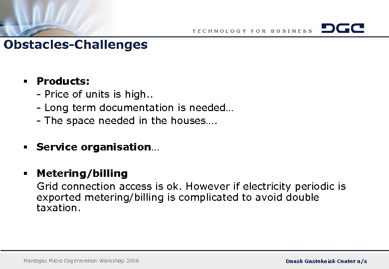 TECHNOLOGY FOR BUSINESS Obstacles-Challenges § Products: - Price of units is high. . -