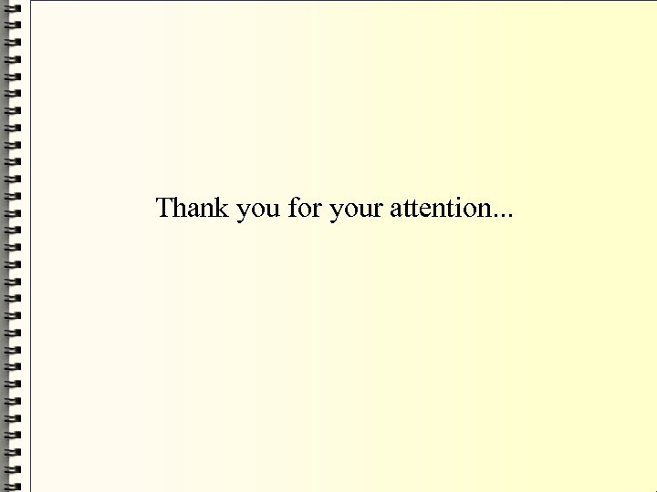 Thank you for your attention. . .