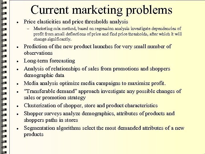 Current marketing problems Price elasticities and price thresholds analysis Marketing mix method, based on