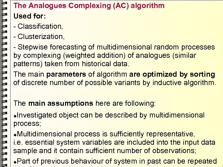 The Analogues Complexing (AC) algorithm Used for: - Classification, - Clusterization, - Stepwise forecasting