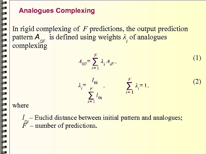 Analogues Complexing In rigid complexing of F predictions, the output prediction pattern A 0