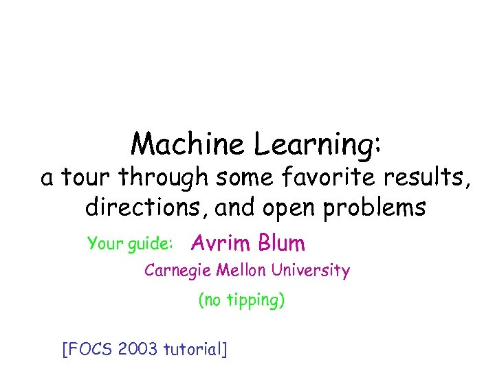 Machine Learning: Machine a tour 1 -semester course in 2 hrs a through some