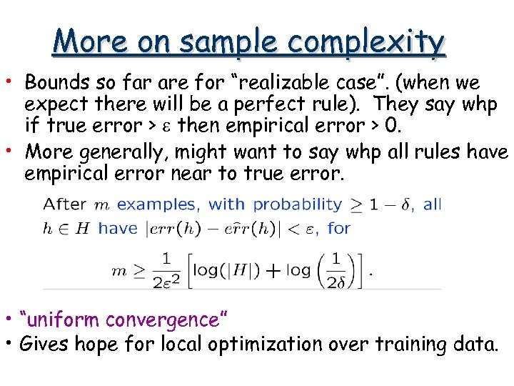 """More on sample complexity • Bounds so far are for """"realizable case"""". (when we"""