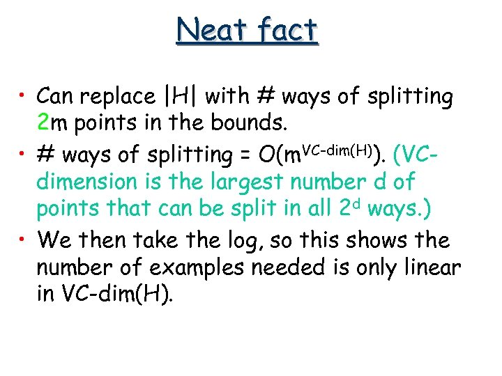Neat fact • Can replace |H| with # ways of splitting 2 m points
