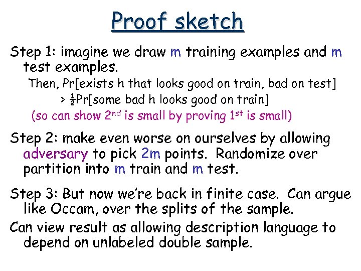 Proof sketch Step 1: imagine we draw m training examples and m test examples.
