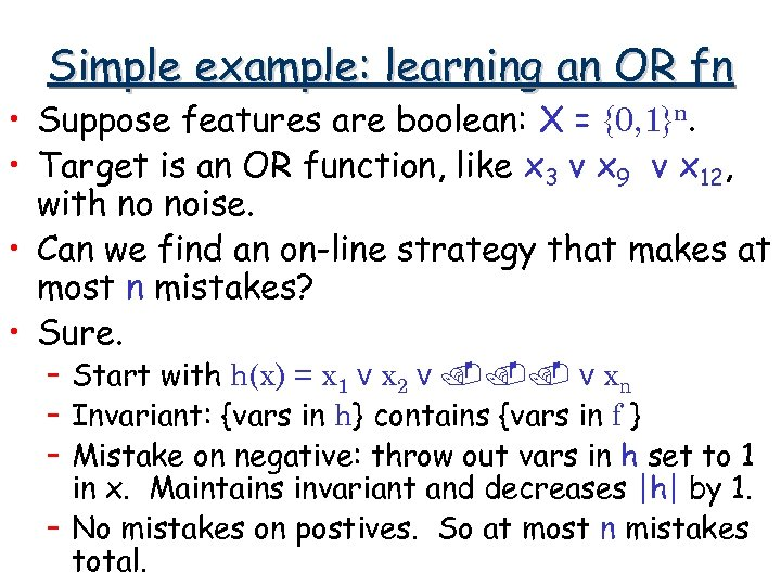 Simple example: learning an OR fn • Suppose features are boolean: X = {0,