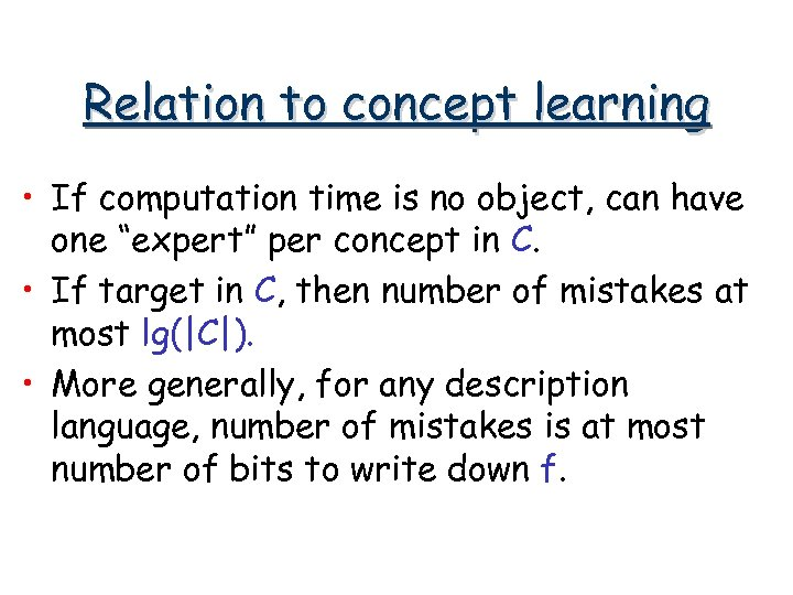 Relation to concept learning • If computation time is no object, can have one