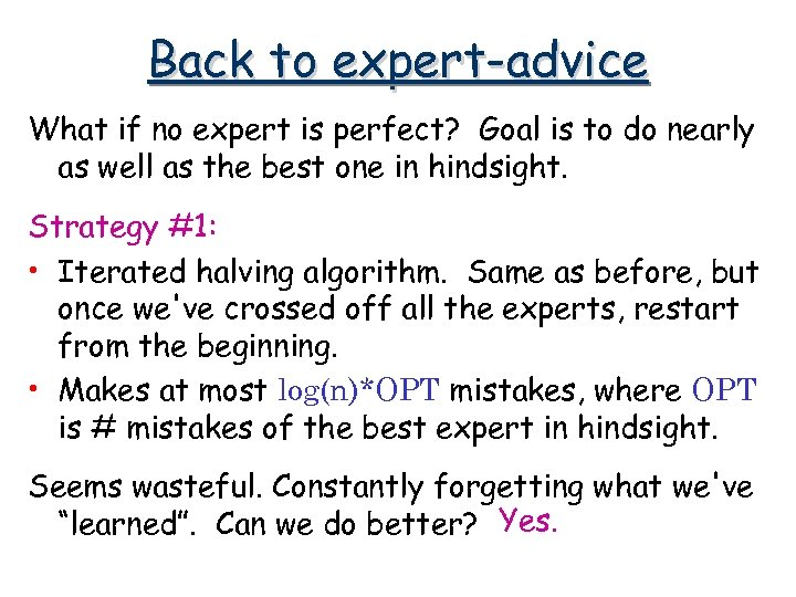 Back to expert-advice What if no expert is perfect? Goal is to do nearly