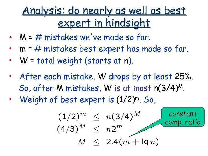 Analysis: do nearly as well as best expert in hindsight • M = #
