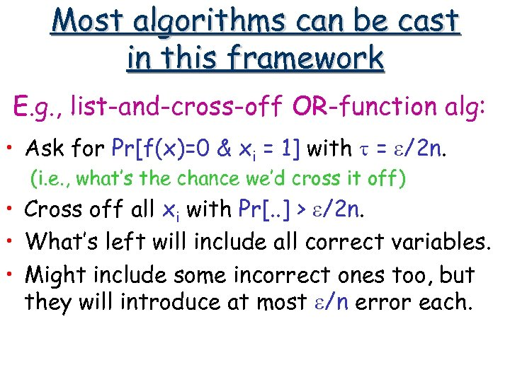 Most algorithms can be cast in this framework E. g. , list-and-cross-off OR-function alg:
