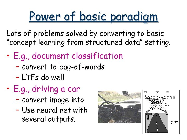 """Power of basic paradigm Lots of problems solved by converting to basic """"concept learning"""