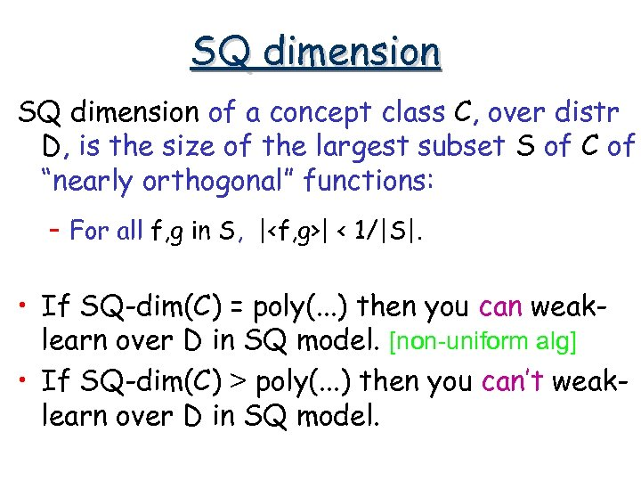SQ dimension of a concept class C, over distr D, is the size of