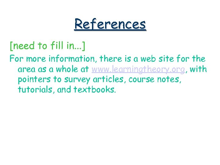 References [need to fill in. . . ] For more information, there is a