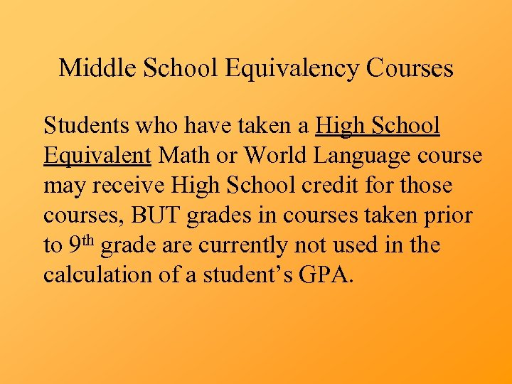 Middle School Equivalency Courses Students who have taken a High School Equivalent Math or