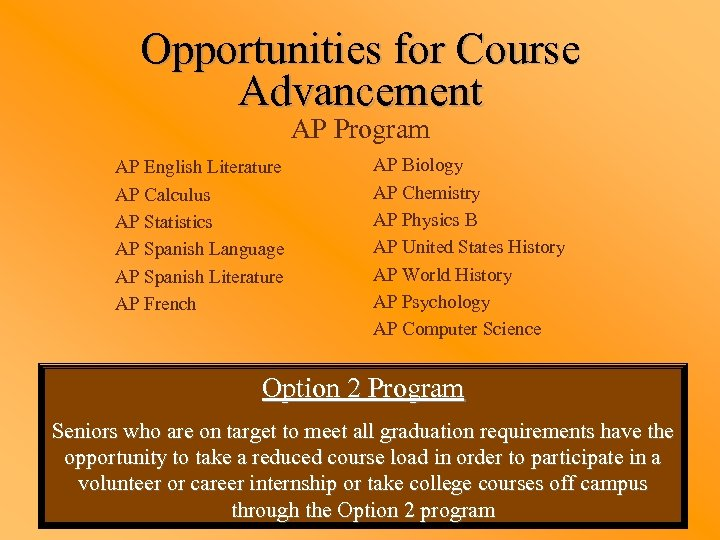 Opportunities for Course Advancement AP Program AP English Literature AP Calculus AP Statistics AP