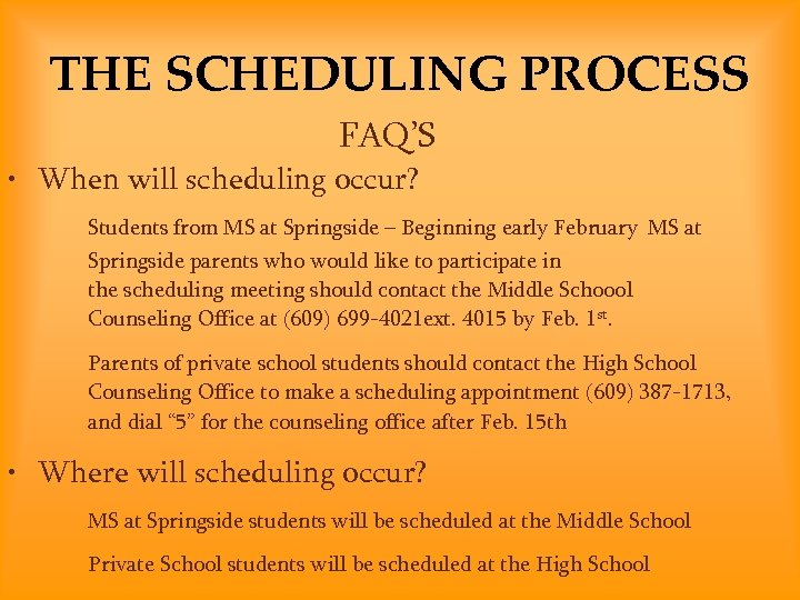 THE SCHEDULING PROCESS FAQ'S • When will scheduling occur? Students from MS at Springside