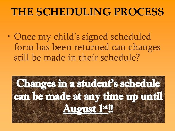 THE SCHEDULING PROCESS • Once my child's signed scheduled form has been returned can