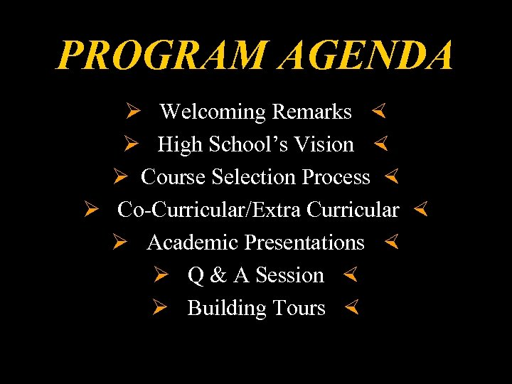 PROGRAM AGENDA Welcoming Remarks High School's Vision Course Selection Process Co-Curricular/Extra Curricular Academic Presentations
