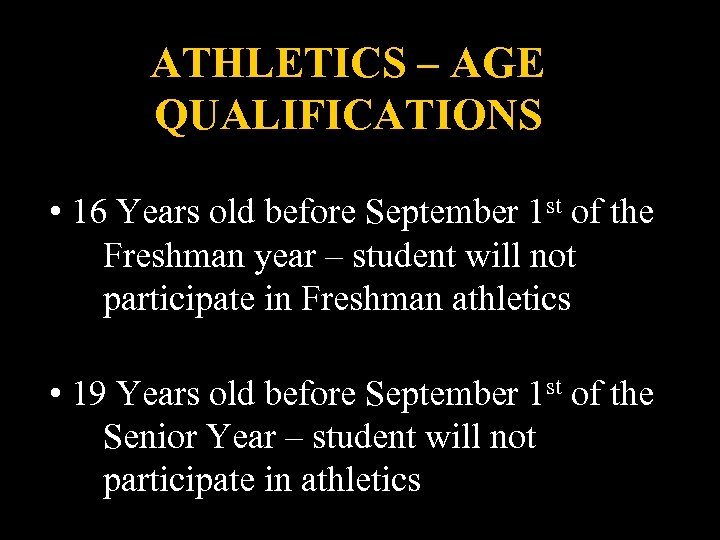 ATHLETICS – AGE QUALIFICATIONS • 16 Years old before September 1 st of the