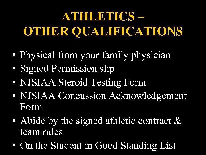 ATHLETICS – OTHER QUALIFICATIONS • • Physical from your family physician Signed Permission slip