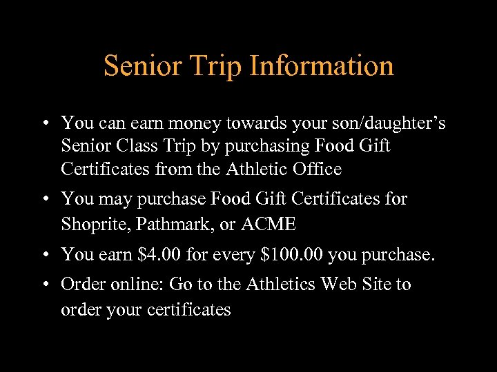 Senior Trip Information • You can earn money towards your son/daughter's Senior Class Trip