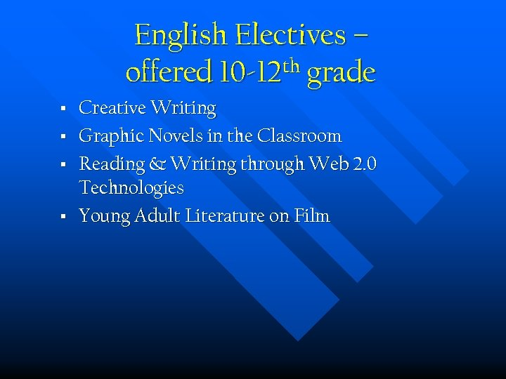 English Electives – offered 10 -12 th grade § § Creative Writing Graphic Novels
