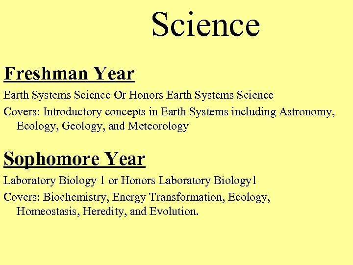 Science Freshman Year Earth Systems Science Or Honors Earth Systems Science Covers: Introductory concepts
