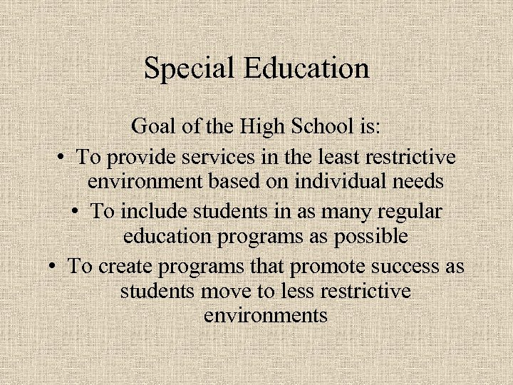 Special Education Goal of the High School is: • To provide services in the