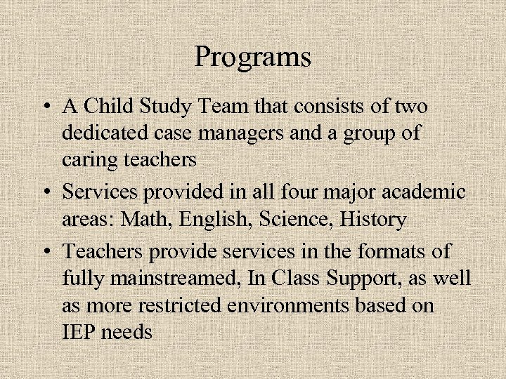Programs • A Child Study Team that consists of two dedicated case managers and