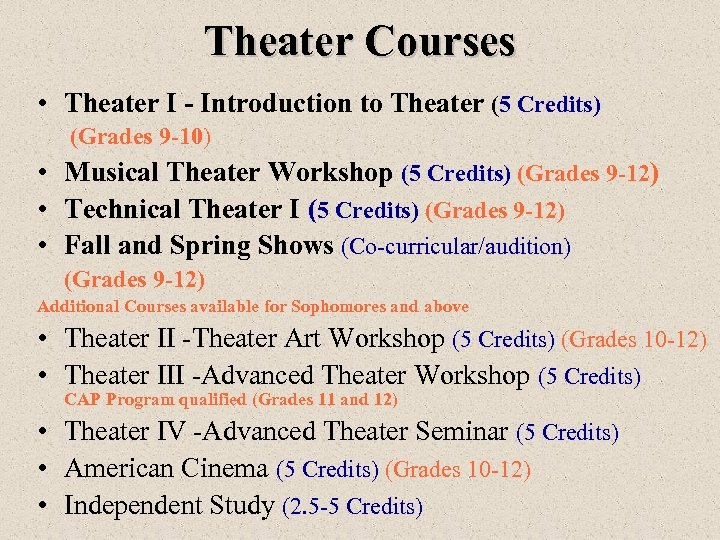 Theater Courses • Theater I - Introduction to Theater (5 Credits) (Grades 9 -10)