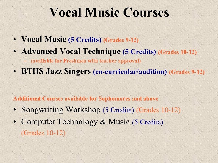 Vocal Music Courses • Vocal Music (5 Credits) (Grades 9 -12) • Advanced Vocal