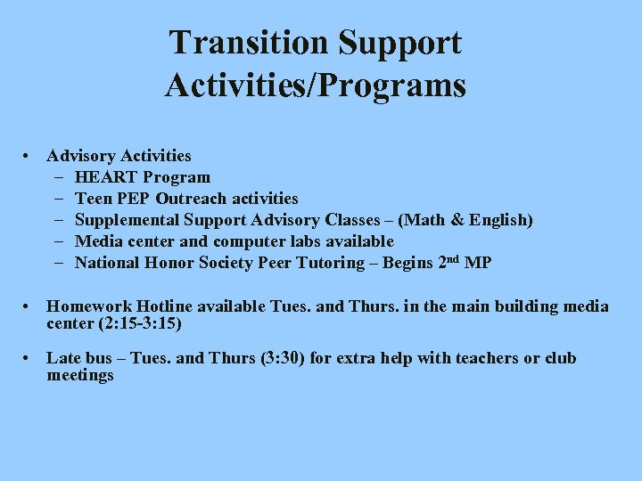 Transition Support Activities/Programs • Advisory Activities – HEART Program – Teen PEP Outreach activities