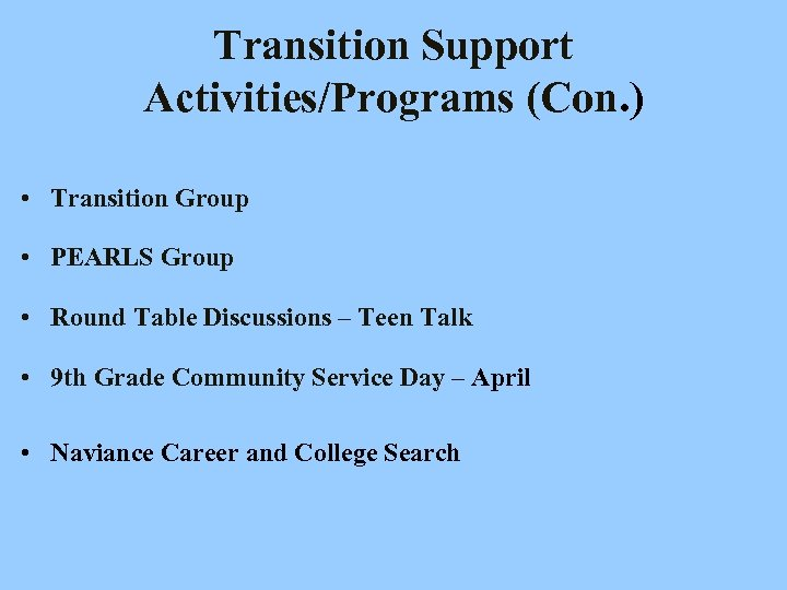 Transition Support Activities/Programs (Con. ) • Transition Group • PEARLS Group • Round Table