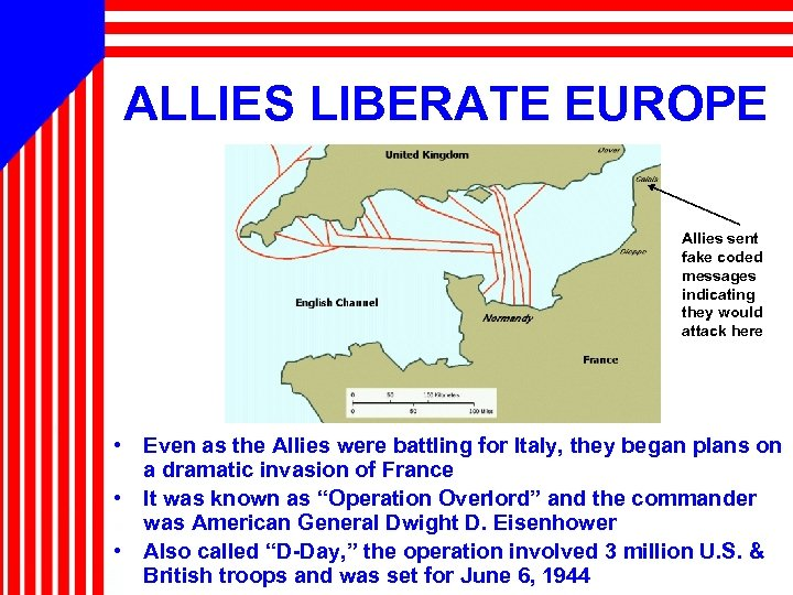 ALLIES LIBERATE EUROPE Allies sent fake coded messages indicating they would attack here •