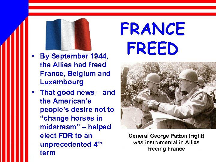 • By September 1944, the Allies had freed France, Belgium and Luxembourg •