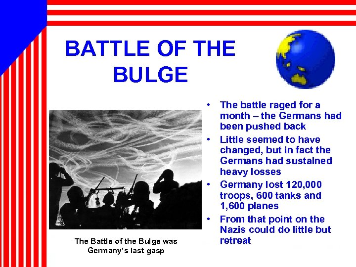 BATTLE OF THE BULGE The Battle of the Bulge was Germany's last gasp •