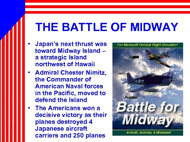 THE BATTLE OF MIDWAY • Japan's next thrust was toward Midway Island – a