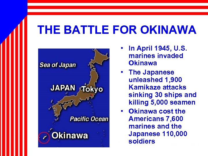 THE BATTLE FOR OKINAWA • In April 1945, U. S. marines invaded Okinawa •