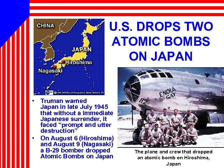 U. S. DROPS TWO ATOMIC BOMBS ON JAPAN • Truman warned Japan in late
