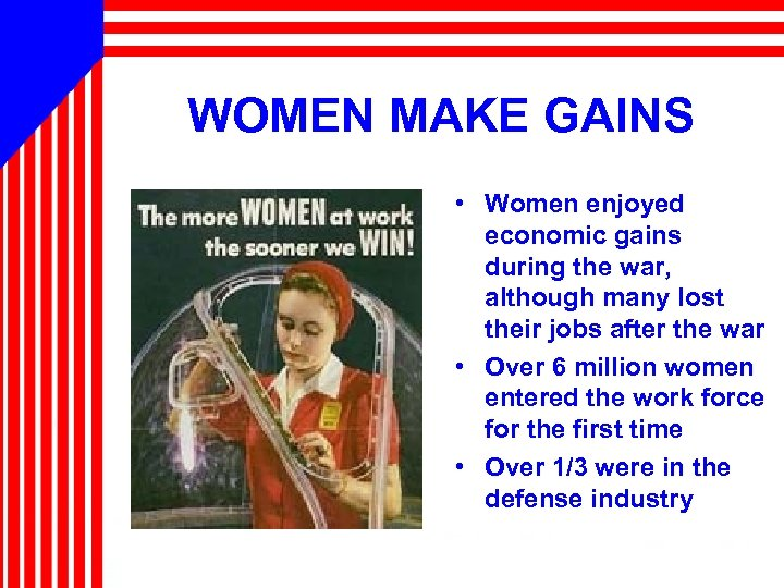 WOMEN MAKE GAINS • Women enjoyed economic gains during the war, although many lost