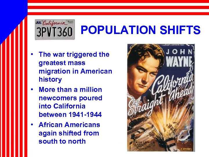 POPULATION SHIFTS • The war triggered the greatest mass migration in American history •