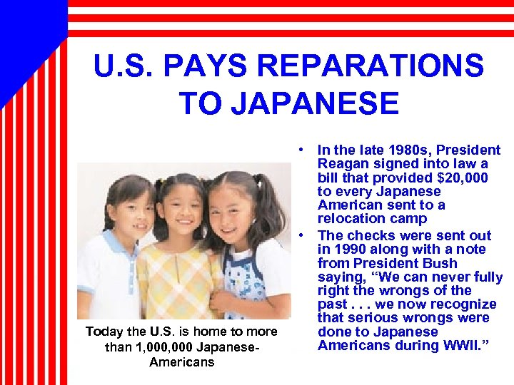 U. S. PAYS REPARATIONS TO JAPANESE Today the U. S. is home to more