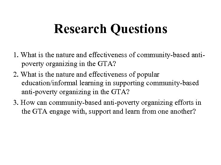 Research Questions 1. What is the nature and effectiveness of community-based antipoverty organizing in