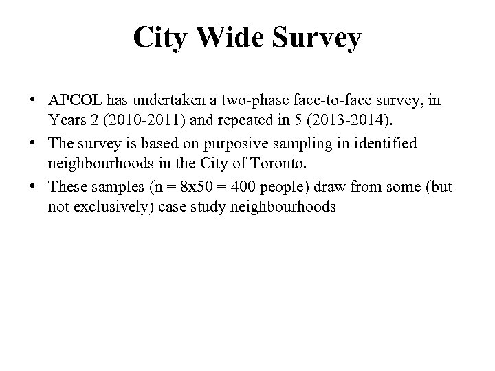 City Wide Survey • APCOL has undertaken a two-phase face-to-face survey, in Years 2
