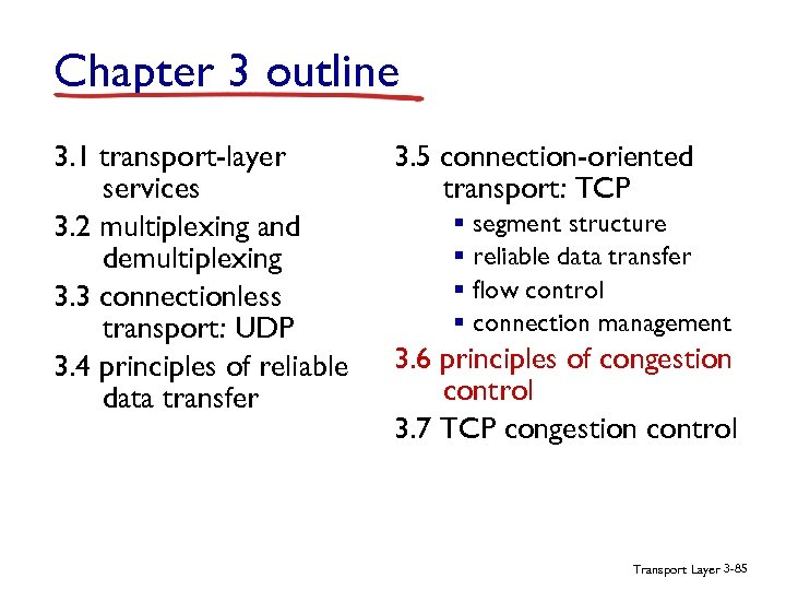 Chapter 3 outline 3. 1 transport-layer services 3. 2 multiplexing and demultiplexing 3. 3