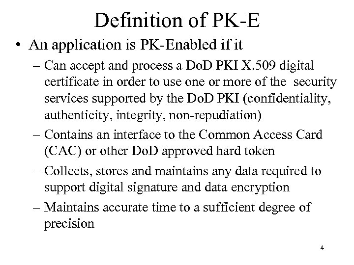 Definition of PK-E • An application is PK-Enabled if it – Can accept and