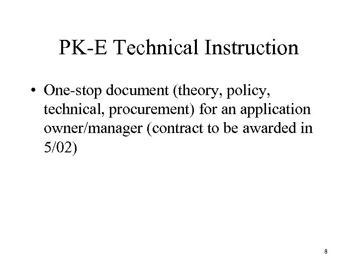 PK-E Technical Instruction • One-stop document (theory, policy, technical, procurement) for an application owner/manager