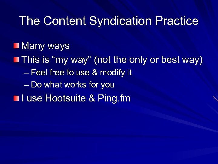 "The Content Syndication Practice Many ways This is ""my way"" (not the only or"