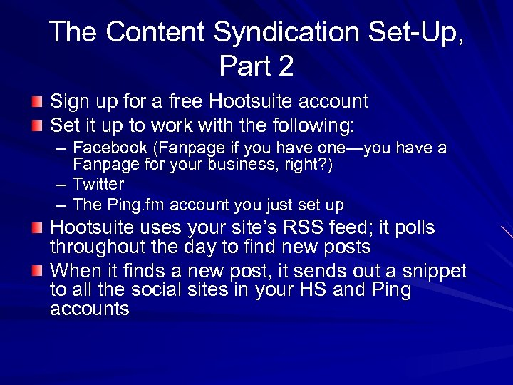 The Content Syndication Set-Up, Part 2 Sign up for a free Hootsuite account Set