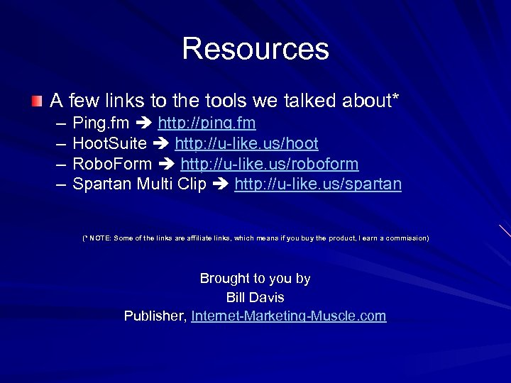 Resources A few links to the tools we talked about* – – Ping. fm